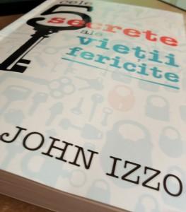 Cele 5 secrete ale vietii fericite de John Izzo